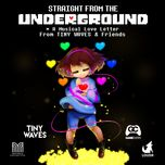 straight from the underground (undertale tribute album) - v.a