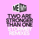 two are stronger than one (remixes single) - me & my