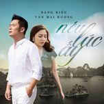 neu luc ay (single) - bang kieu, van mai huong