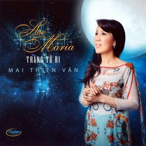 Album Ave Maria Trăng Từ Bi (Thúy Nga CD 560) - Mai Thiên Vân