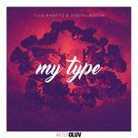 my type (single) - digital militia, club banditz