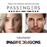 levitate (from the original motion picture passengers) (single) - imagine dragons