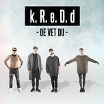 k.r.e.d.d (single) - de vet du