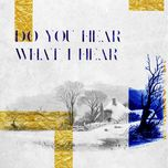do you hear what i hear? (single) - foreign fields