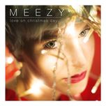 love on christmas day (single) - meezy