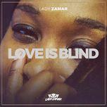 love is blind (single) - lady zamar