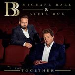together - michael ball, alfie boe