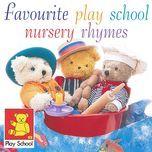 favourite play school nursery rhymes - play school