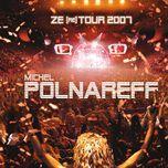ze (re) tour 2007 (ze tour 2007) - michel polnareff
