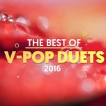 song ca v-pop duoc nghe nhieu 2016 - v.a