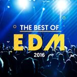 top 50 bai hat edm nam 2016 - v.a