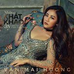 nhung khat khao ay (single) - van mai huong