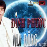 dong remix - dinh phuoc