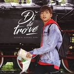 di de tro ve (single) - soobin hoang son