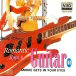 romantic guitar vol. 2 - smoke gets in your eyes - john kuek