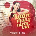 xuan mang niem vui (single) - thuy tien
