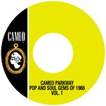 cameo parkway pop and soul gems of 1966 (vol. 1) - v.a
