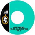 cameo parkway pop and soul gems of 1966 (vol. 3) - v.a