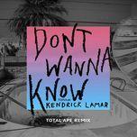 don't wanna know (total ape remix) (single) - maroon 5, kendrick lamar