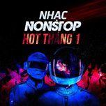 nhac nonstop hot thang 1 - dj