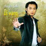 chuyen tinh khong di vang (thuy nga cd 579) - v.a