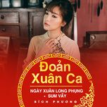 doan xuan ca - ngay xuan long phung sum vay - bich phuong