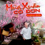 mua xuan co don (single) - khanh don