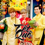 tet que (single) - tam ho