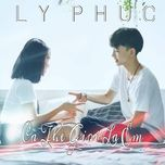 ca the gioi la em (single) - ly phuc