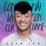 con mai la con cua cha me (single) - adam lam