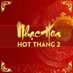 nhac hoa hot thang 02/2017 - v.a