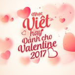 nhac viet hay danh cho valentine 2017 - v.a