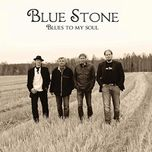 blues to my soul - blue stone