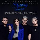 starving (remixes ep) - hailee steinfeld, grey, zedd