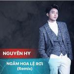 ngam hoa le roi (single) - nguyen hy