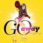 go away (the remix 2017) - huong giang idol