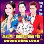 bolero tinh yeu - duong hong loan, luu chi vy, duy truong
