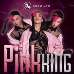 pink king (single) - adam lam
