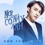noi nay co anh (single) - son tung m-tp