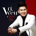 vo yeu (single) - chau gia kiet