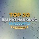 top 20 bai hat han quoc nhaccuatui tuan 11/2017 - v.a
