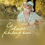 co duoc khong em (single) - chi dan