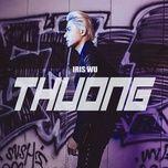 thuong (single) - iris wu (trinh khoi vi)