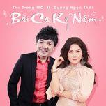 bai ca ky niem (single) - thu trang mc, duong ngoc thai