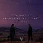scared to be lonely (remixes, vol. 1) (ep) - martin garrix, dua lipa