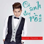 co anh day roi (single) - allan thanh tu