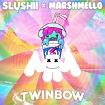 twinbow (single) - marshmello, slushii