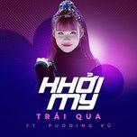 trai qua (single) - khoi my, pudding vu