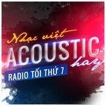 nhac viet acoustic hay - radio toi thu 7 - v.a