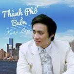 thanh pho buon (single) - xuan lam